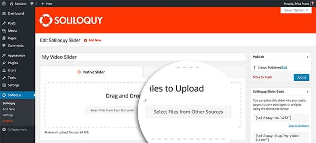 Select files from other sources like the media library or add video and html slides.