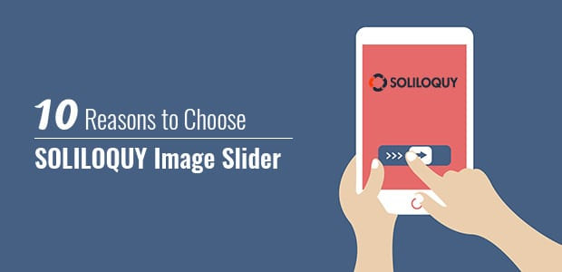 Ten Reasons to Choose Soliloquy as Your WordPress Slider Plugin