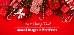 How to Wrap Text Around Images in WordPress